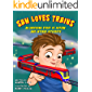Sam Loves Trains: An Inspiring Story of Autism and Intense Interests (Sam Series)