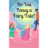 Do You Fancy a Fairy Tale? (The Adventures of Jo and Hanna Book 1)