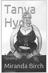 Tanya Hyde: A Tale of BBW Femdom Tyranny Kindle Edition
