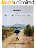 Camino : A peanut butter, marmite & banana butty (writing home Book 0)