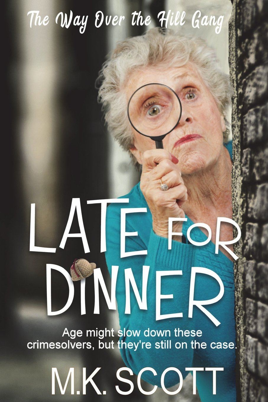 Download Late for Dinner (The Way Over The Hill Gang) (Volume 1) PDF