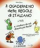 Il quadernino delle regole di italiano. E... studiare da soli diventa più facile!