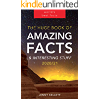 The Huge Book of Amazing Facts and Interesting Stuff 2020: Mind-Blowing Trivia Facts on Science, Music, History + More…