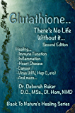 Glutathione - There's No Life Without It (Back To Nature's Healing Book 2)