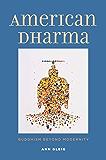 American Dharma: Buddhism Beyond Modernity