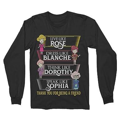 f03f31133 Unisex Live Like Rose Dress Like Blanche Think Like Dorothy Speak Like  Sophia Long Sleeve T