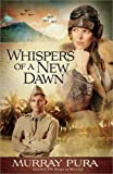 Whispers of a New Dawn (Snapshots in History)