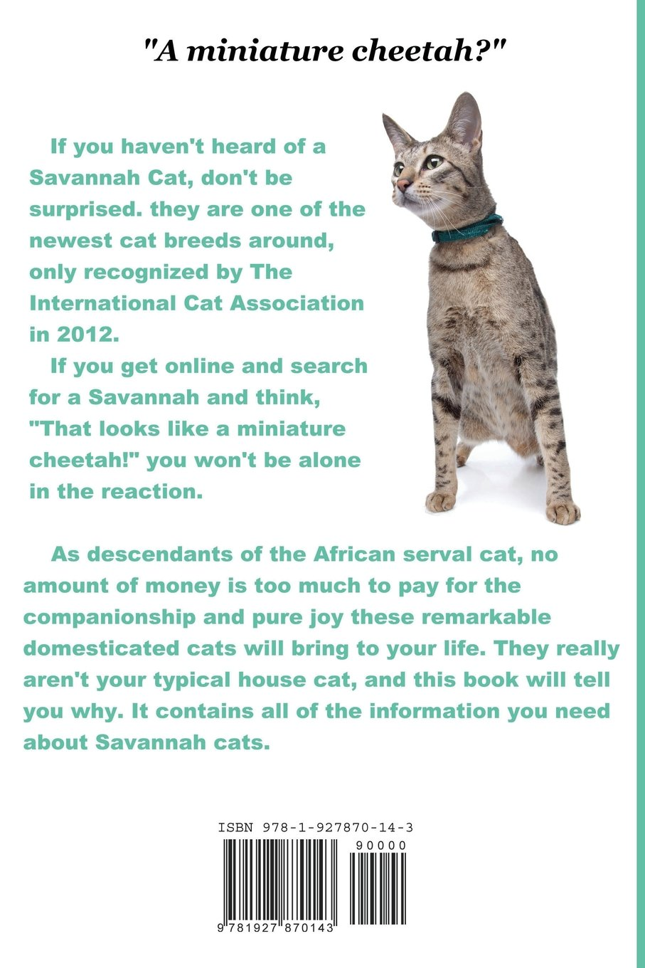 Savannah Cats and Kittens: Complete Owner's Guide to Savannah Cat & Kitten Care: Personality, temperament, breeding, training, health, diet, life expectancy, buying, cost, and more facts
