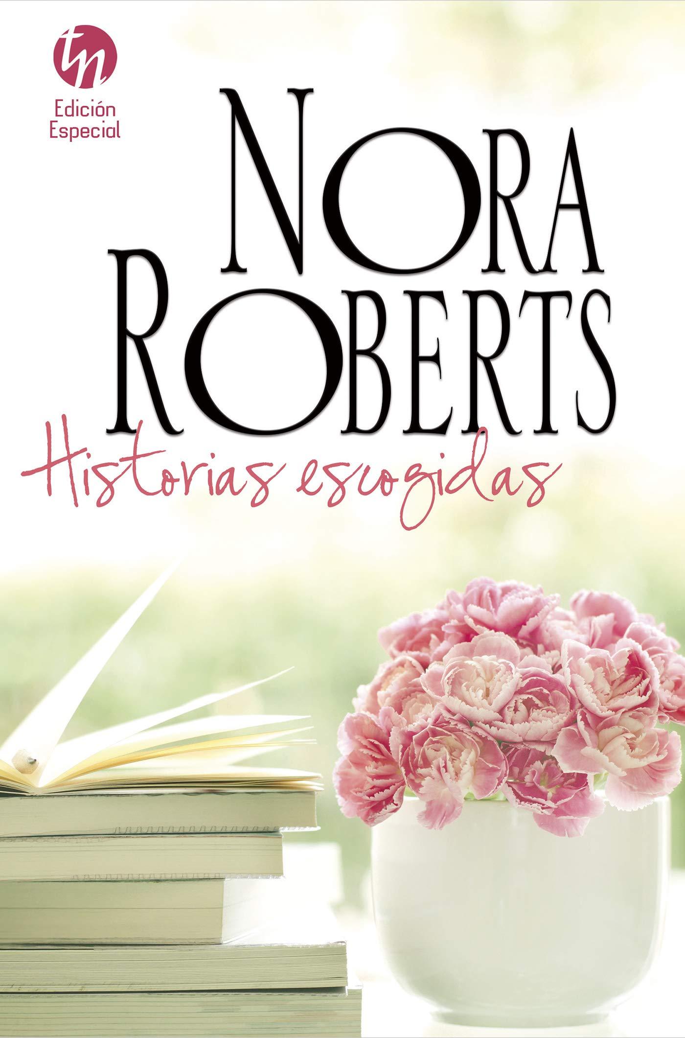 Historias escogidas (Especial Top Novel): Amazon.es: Nora Roberts,  Inmaculada Navarro Manzanero, Sonia Figueroa Martínez, Elias Sarhan Assy:  Libros