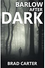Barlow After Dark: Humor, Horror, God, and a Serial Killer - What more could you ask for? Kindle Edition