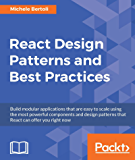React Design Patterns and Best Practices: Build easy to scale modular applications using the most powerful components and design patterns