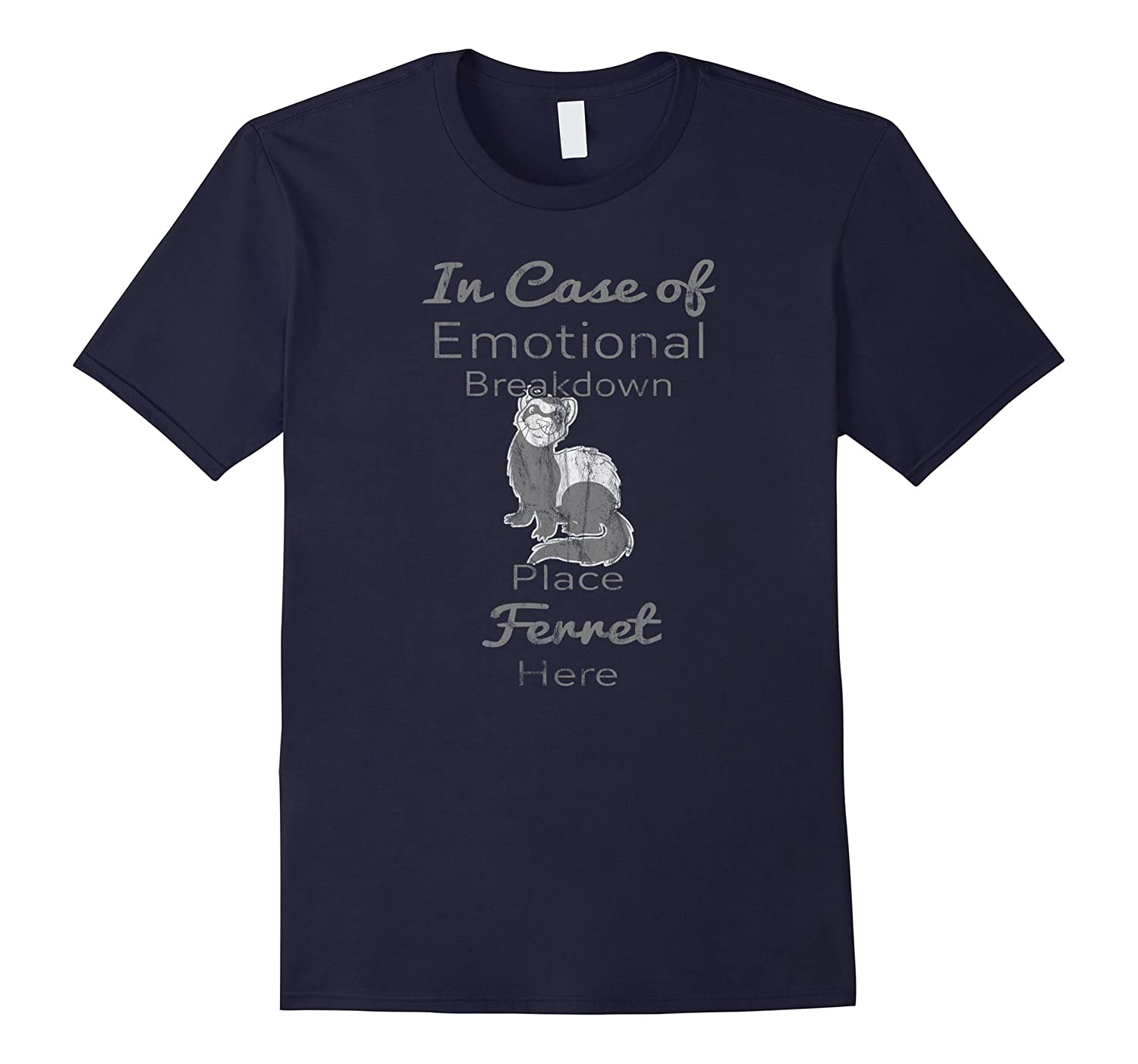 In Case Of Emotional Breakdown Place Ferret Here Funny Shirt-AZP