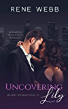 Uncovering Lily: A Romantic Suspense (MacKay International Book 1)