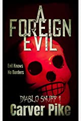 A Foreign Evil: Diablo Snuff 1 Kindle Edition