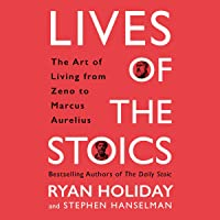 Image for Lives of the Stoics: The Art of Living from Zeno to Marcus Aurelius