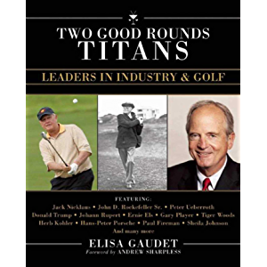 Two Good Rounds Titans: Leaders in Industry & Golf