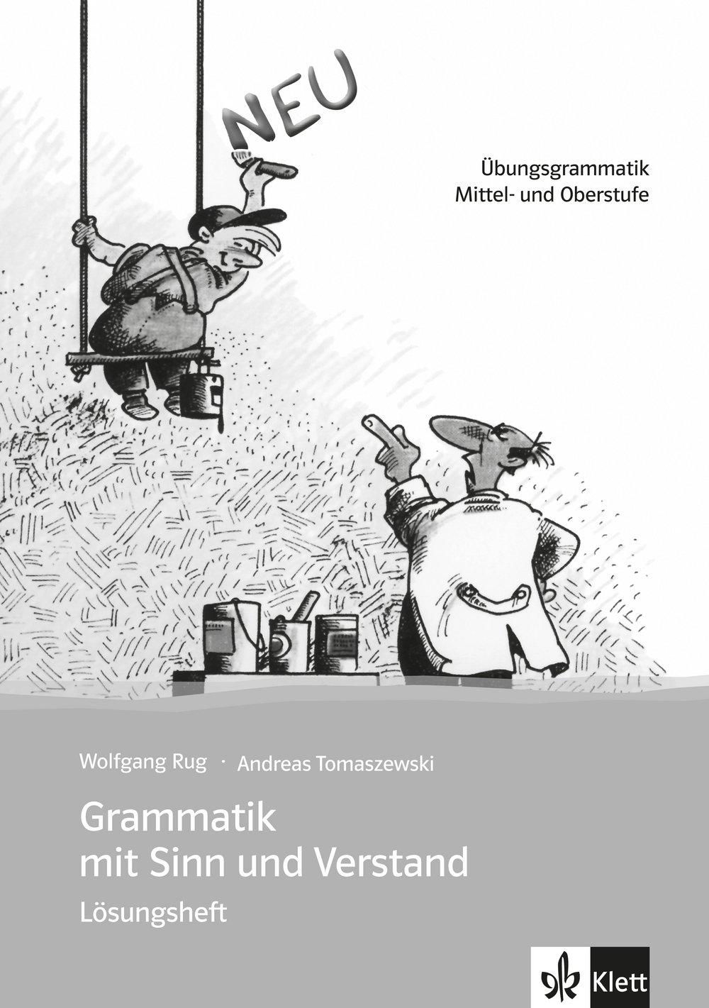 Grammatik mit Sinn: Lösungsheft zur Übungsgrammatik Mittel- und Oberstufe. Lösungsheft