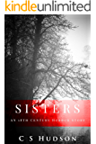 Sisters: An 18th Century Horror Story