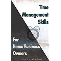 Time Management Skills: for Home Business Owners (English Edition)