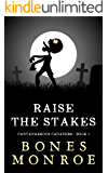 Raise the Stakes: Cantankerous Cadavers - Book 1
