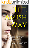 The Amish Way: An anthology of Amish Romance