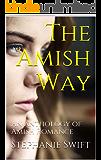 The Amish Way: An anthology of Amish Romance