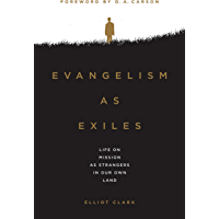 Evangelism as Exiles: Life on Mission As Strangers In Our Own Land (English Edition)