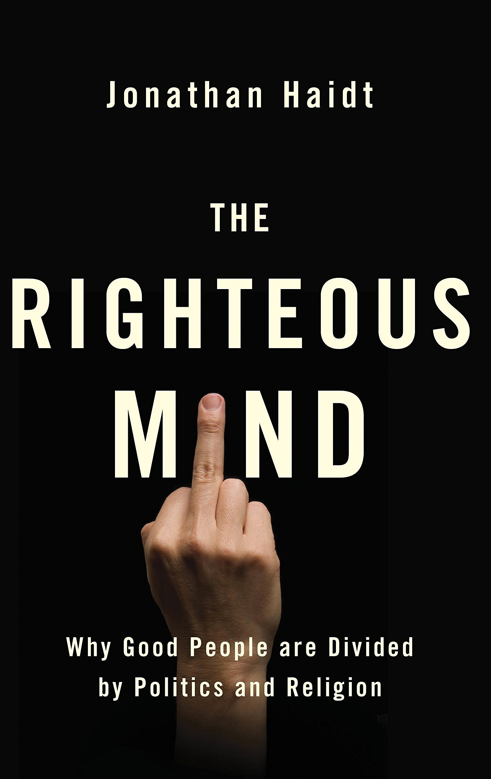 Buy The Righteous Mind: Why Good People are Divided by Politics and Religion  Book Online at Low Prices in India | The Righteous Mind: Why Good People  are ...