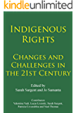 Indigenous Rights : Changes and Challenges in the 21st Century (English Edition)