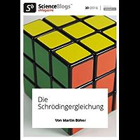 scienceblogs.de-eMagazine: Die Schrödingergleichung (scienceblogs.de-eMagazine 2016 30)