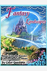 Fantasy Landscapes - Mosaic Color By Numbers Coloring Book For Adults: A Magical Extreme Adult Color-By-Number Book of Detailed Hidden Nature, Secret ... Cities (Fun Adult Color by Number Coloring) Paperback