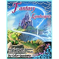 Fantasy Landscapes - Mosaic Color By Numbers Coloring Book For Adults: A Magical Extreme Adult Color-By-Number Book of…