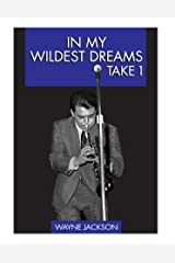 In My Wildest Dreams - Take 1 Kindle Edition