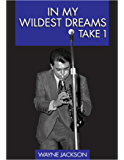 In My Wildest Dreams - Take 1