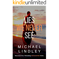"""LIES WE NEVER SEE (The """"Hanna and Alex"""" Low Country Suspense Thriller Series. Book 1)"""