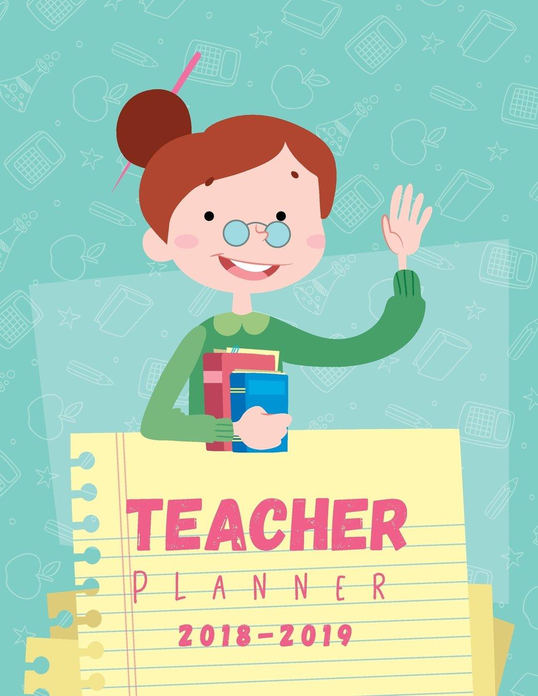 Teacher Planner 2018-2019: Happy Teacher Lesson Plan and