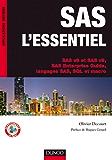 SAS l'essentiel : SAS v8 et SAS v9, SAS Enterprise Guide, langages SAS, SQL et macro (Applications métiers)