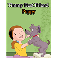Timmy Best Friend Puppy   Classic Stories For Children In English: English Fairy Tales (English Edition)