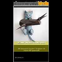 Assemble ton propre chaton en papier: DIY décoration murale | Sculpture 3D | Patron PDF papercraft (Ecogami / sculpture en papier t. 27)