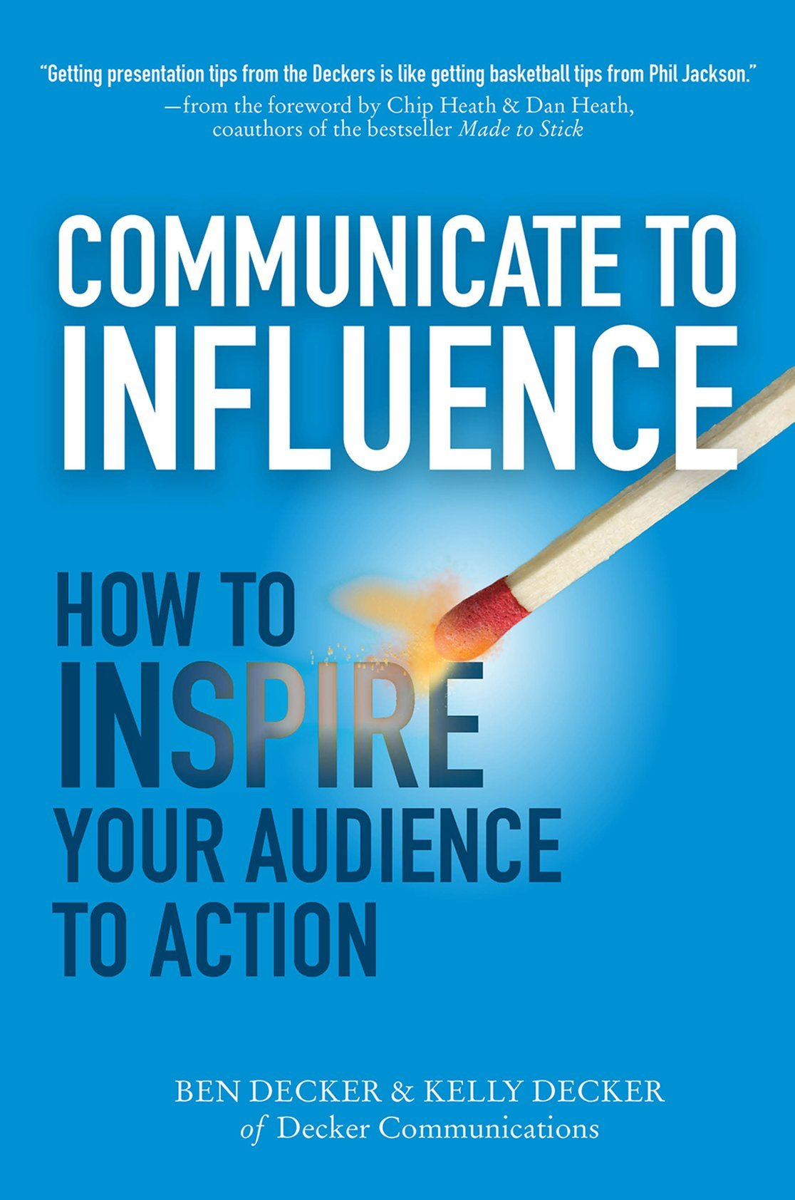 Communicate to influence how to inspire your audience to action communicate to influence how to inspire your audience to action ben decker kelly decker 9780071839839 amazon books fandeluxe Gallery