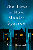 The Time is Now, Monica Sparrow