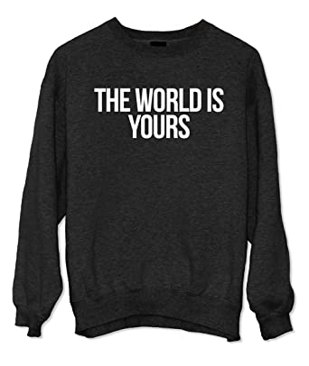 The World Is Yours Scarface Quote Sweatshirt At Amazon Mens