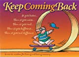 Keep Coming Back Gift Book: Humor & Wisdom for