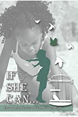 If She Can ... Encouraging Stories of Faith, Fire and Fight Kindle Edition
