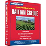 Pimsleur Haitian Creole Conversational Course - Level 1 Lessons 1-16 CD: Learn to Speak and Understand Haitian Creole…