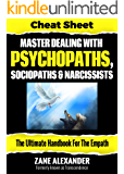 Master Dealing with Psychopaths, Sociopaths and Narcissists - The Ultimate Handbook for the Empath
