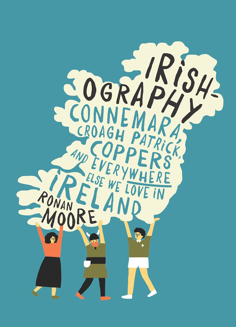 Download Irishography: Connemara, Croagh Patrick, Coppers and everywhere else we love in Irel pdf epub