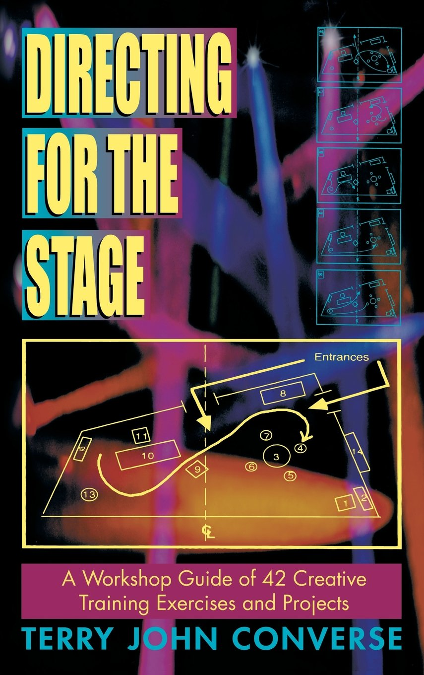 Directing for the Stage a Workshop Guide of Creative Exercises and Projects