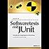 Softwaretests mit JUnit: Techniken der testgetriebenen Entwicklung