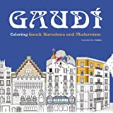 Gaudi  Coloring: Colouring Gaudi, Barcelona and Modernism (Colouring Books)